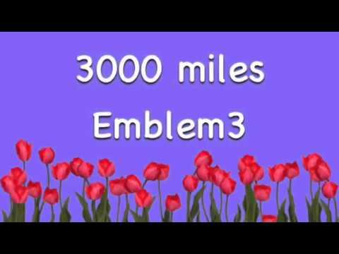 3000 miles ~Emblem3 (faster version)