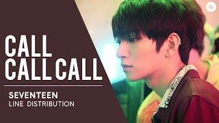 SEVENTEEN (세븐틴) Call Call Call // Line Distribution (Live Version)