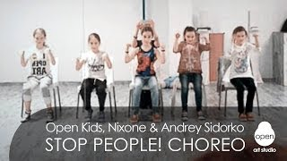 Open Kids - Stop People! | Original dance routine by Andrey Sidorko & Nixone | Open Art Studio