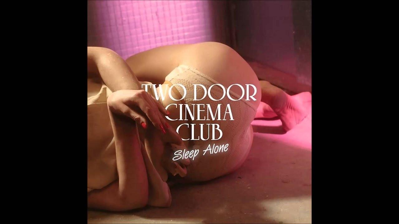 Download Two Door Cinema Club - Sleep Alone HD