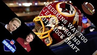 Way Too Early Redskins Full 7 Round 2019 Mock Draft!
