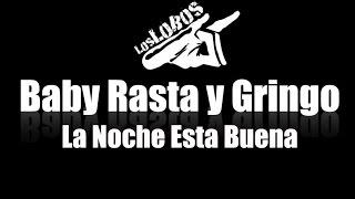 Baby Rasta y Gringo - La Noche Esta Buena (2014 - La Makinaria Vol.1)