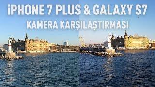 iPhone 7 Plus ve Samsung Galaxy S7 Edge kamera karşılaştırması
