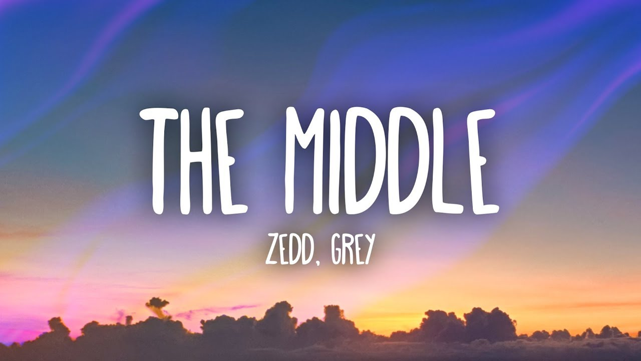 Zedd Grey The Middle Lyrics Ft Maren Morris Youtube