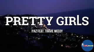 Pretty Girls (Lyrics) - Iyaz feat. Travie McCoy