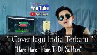 Hare Hare - Hum To Dil Se Hare ( Cover Lagu Bollywod - Hery Pramuja )