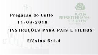pregação (Instruções para pais e filhos) 11/08/2019