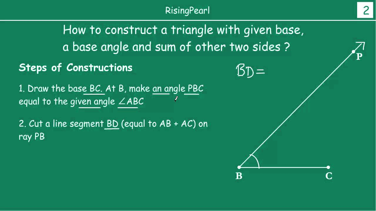 Constructing a triangle given base, a base angle and sum of other ...