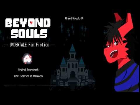 Beyond Souls -Undertale Fan Fiction- OST: The Barrier is Broken