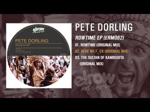"PETE DORLING ""Rowtime Original Mix"""
