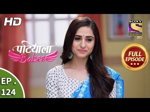 Patiala Babes - Ep 124 - Full Episode - 17th May, 2019
