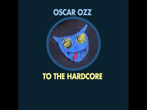 Oscar OZZ - To The Hardcore (Original Mix) - Karatemusik