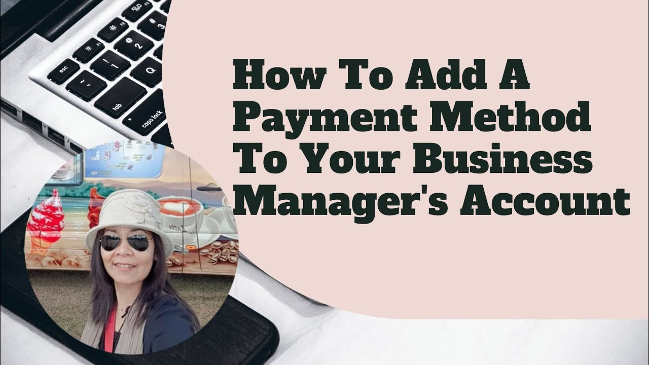 How To Add A Payment Method To Your Business Manager's Account