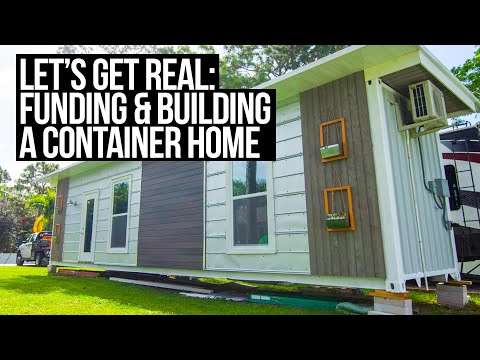Let's Get Real: Funding and Building a Container Home