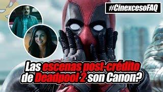 ¿Las escenas post-crédito de DEADPOOL 2 son Canon? #CinexcesoFAQ | @LordMefe