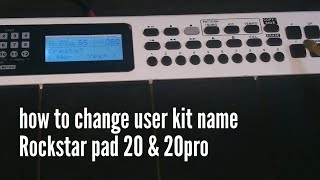 How to change user kit name in Rockstar pad 20 and 20 pro...rockstar pad 20 pro settings