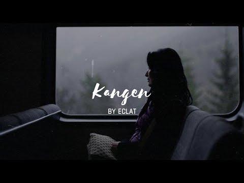Dewa 19 - Kangen Cover By Eclat | Music Video Lyrics