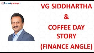 VG Siddhartha - Cafe Coffee Day Founder Story (Financial Angle) | Lessons for Retail Investors