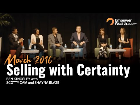 Selling with Certainty (March 2016) - Ben Kingsley with Scotty Cam and Shayna Blaze