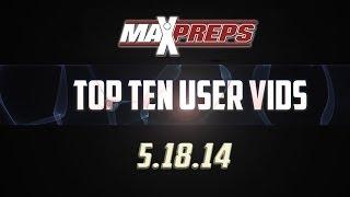 Top Ten User Vids - May 18