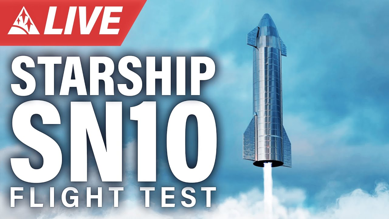 SpaceX Starship SN10 High Altitude Test Flight Live Stream - Third Time's The Charm!