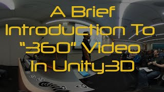a brief introduction to 360 video in unity 3d
