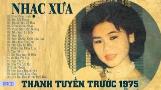 THANH TUYỀN NHẠC VÀNG TRƯỚC 1975 - Nhạc xưa bất hủ cực hiếm cấm nghe về đêm - KHÔNG QUẢNG CÁO