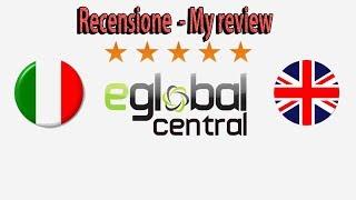 Eglobal Central truffa o buon sito???Recensione feedback !