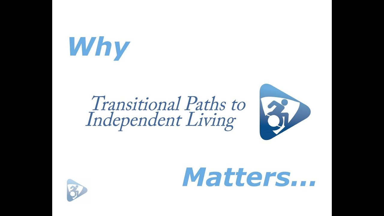 TRPIL | Transitional Paths to Independent Living