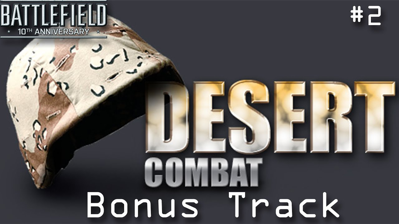 battlefield 10th anniversary: battlefield 1942 desert combat final