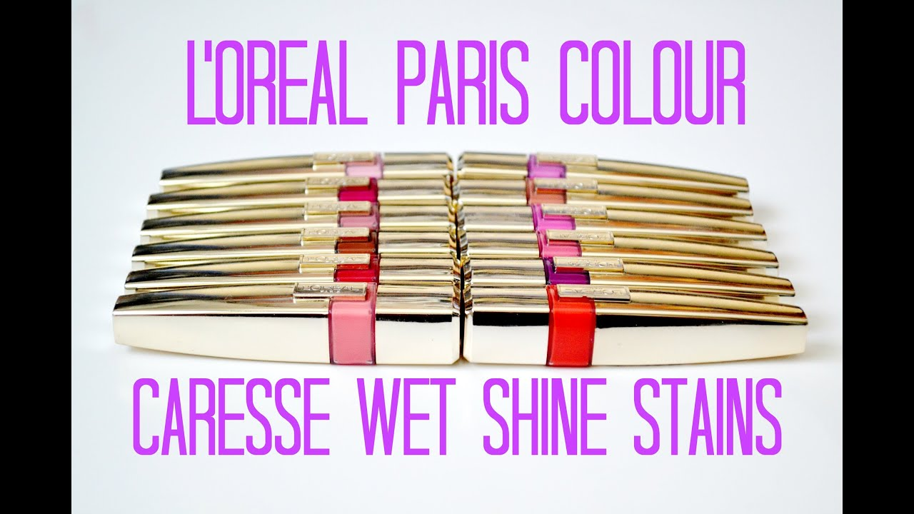 Loreal colour caresse wet shine stain - Review And Swatches L Oreal Paris Colour Caresse Wet Shine Stains