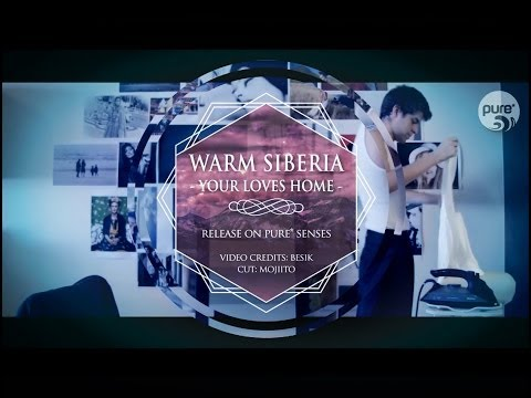 WARM SIBERIA - YOUR LOVES HOME • pure* records