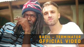 🎥 Bazil - Terminator (Official Video)