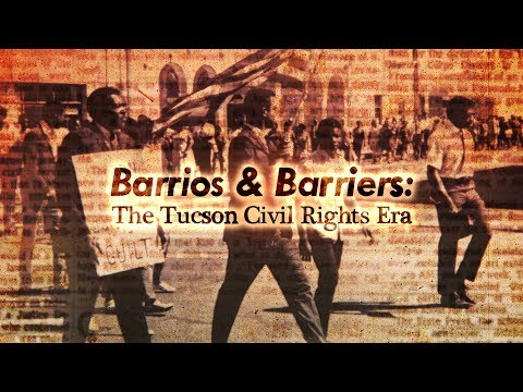 Barrios and Barriers: The Tucson Civil Rights Era