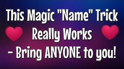 "This Magic ""Say Name Trick"" Really Works! - Easy Love Spell to Attract Anyone"