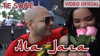 Ala Jaza - Te Soñe (Video Oficial)