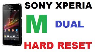 HOW TO HARD RESET WIPE DATA ON SONY XPERIA M DUAL FACTORY RESET