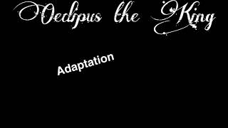 Oedipus The King Adaptation By... Us. Alexis Andrea Aiden Peyton Thélo And Ethan
