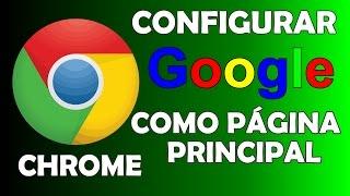 COMO PONER GOOGLE DE PÁGINA PRINCIPAL - Chrome