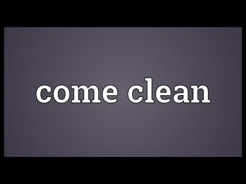 Come clean Meaning