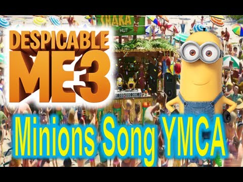 Despicable Me 3 Minions Song YMCA Compilation 2017