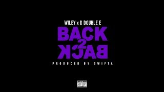 Wiley x D Double E - Back 2 Back (Official Audio)