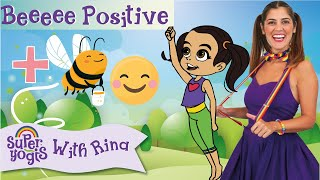Super Yogis Kids Lesson #9: Beeee Positive!