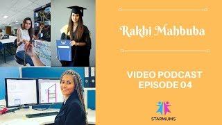 Starmums Video Podcast: Episode - 4 (Featuring Rakhi Mahbuba)