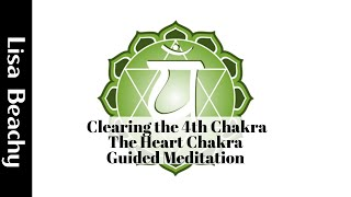 Clearing the 4th Chakra - The Heart Chakra Guided Meditation Video