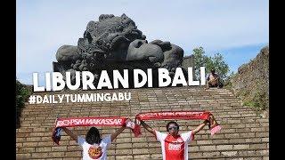 Tumming Abu ke Bali (part 1)