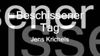 Beschissener Tag - Jens Krichels
