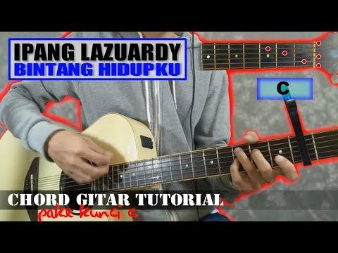 Chord Gitar | Ipang Bintang Hidupku (Tutorial Kunci-C)