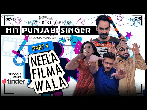 How To Become A Hit Punjabi Singer | Part 4 - Neela Filma Wala | Troll Punjabi