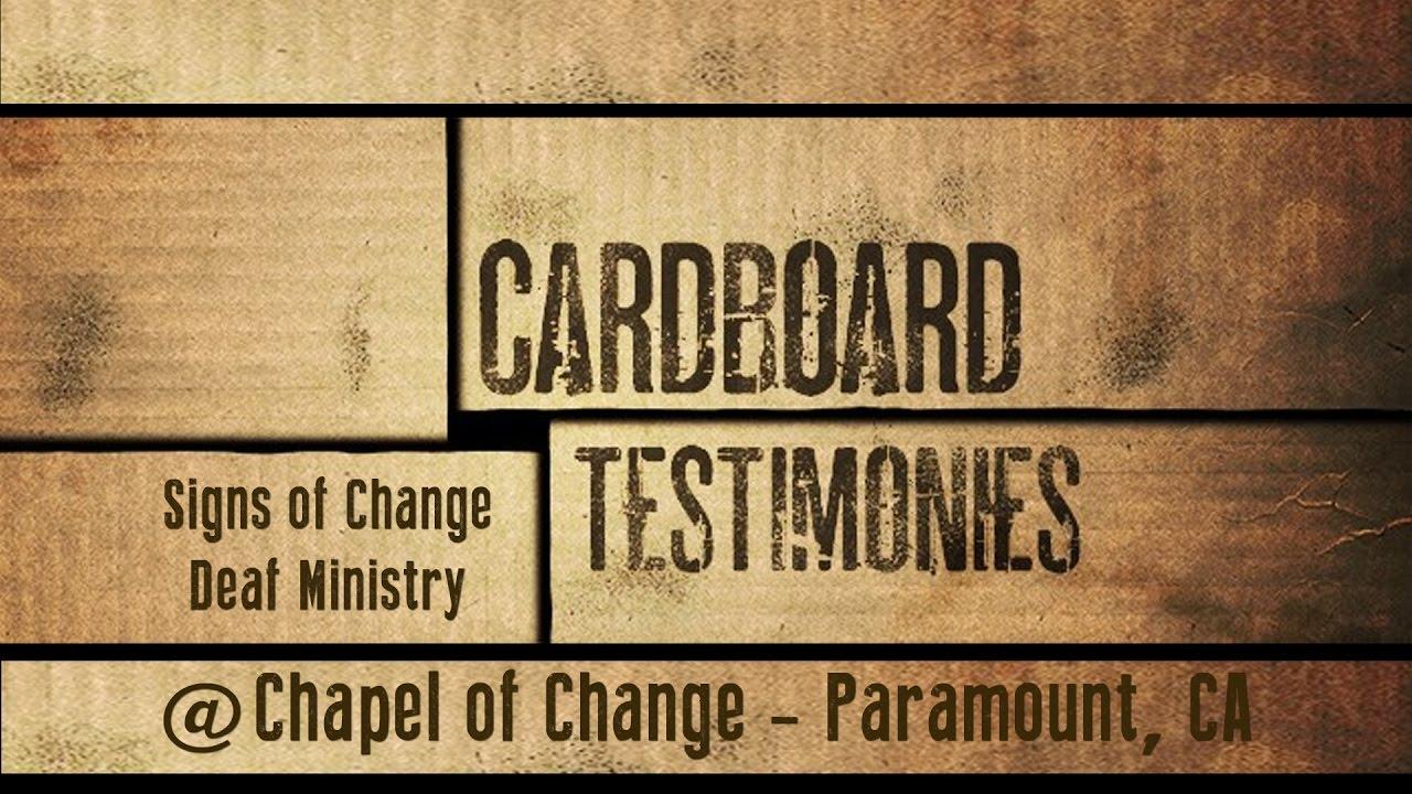 Signs Of Change Cardboard Testimonies Youtube